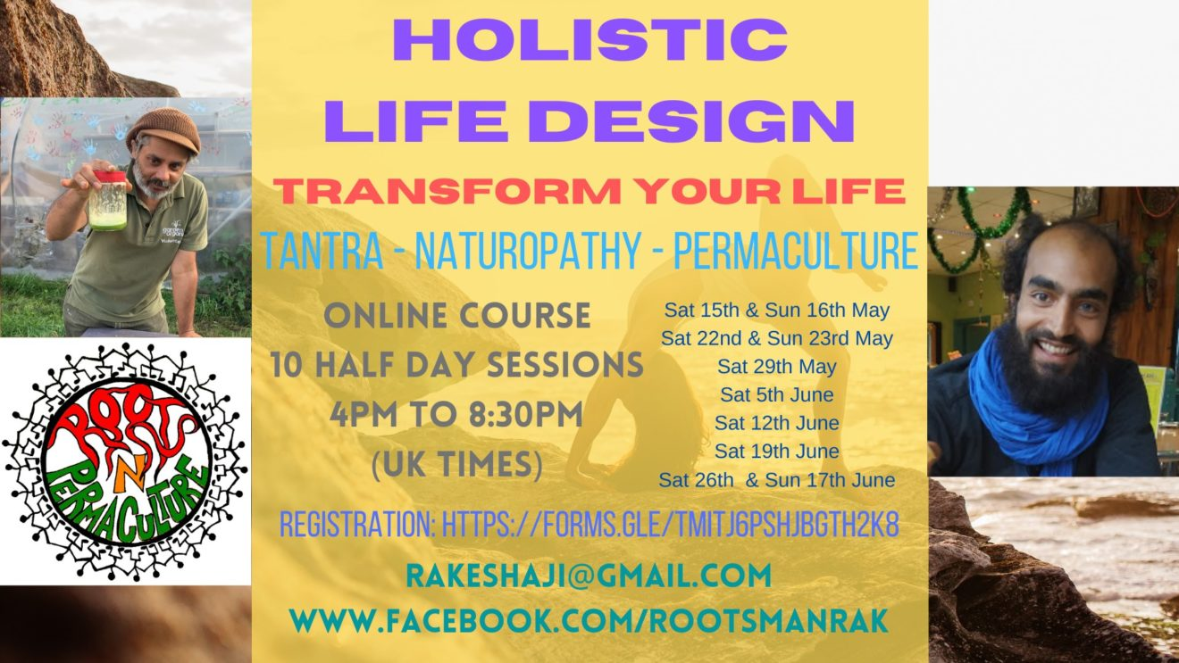Holistic life design course: Transformation through - Naturopathy - Tantra - Permaculture
